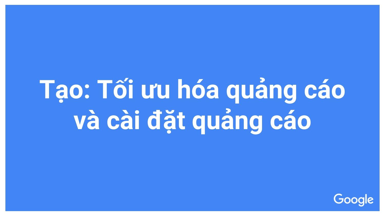 Tối Ưu Hoá Để Tăng Hiệu Suất Quảng Cáo_003.jpg