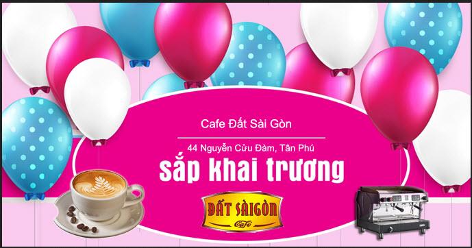 Cafe Đất Sài Gòn sắp sửa khải trương